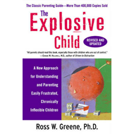 The Explosive Child: A New Approach for Understanding and Parenting Easily Frustrated, Chronically I (BOK)