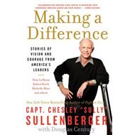 Making a Difference: Stories of Vision and Courage from America's Leaders (BOK)