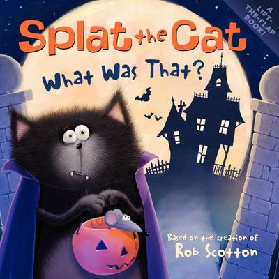 Splat the Cat: What Was That? (BOK)