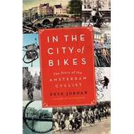 In the City of Bikes: The Story of the Amsterdam Cyclist (BOK)