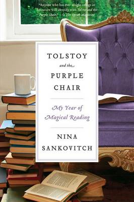Tolstoy and the Purple Chair: My Year of Magical Reading (BOK)