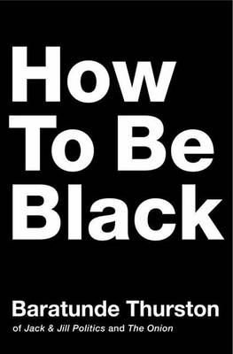 How to be Black (BOK)