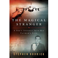 The Magical Stranger: A Son's Journey Into His Father's Life (BOK)