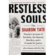 Restless Souls: The Sharon Tate Family's Account of Stardom, the Manson Murders, and a Crusade for J (BOK)