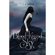 Blood-Kissed Sky: A Darkness Before Dawn Novel (BOK)