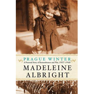 Prague Winter: A Personal Story of Remembrance and War, 1937-1948 (BOK)