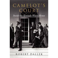 Camelot's Court: Inside the Kennedy White House (BOK)