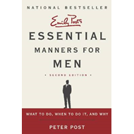 Essential Manners for Men: What to Do, When to Do it, and Why (BOK)