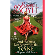 And the Miss Ran Away with the Rake: Rhymes with Love (BOK)
