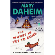 The Wurst is Yet to Come: A Bed-and-Breakfast Mystery (BOK)