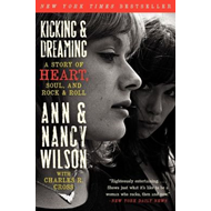 Kicking and Dreaming: A Story of Heart, Soul, and Rock and Roll (BOK)