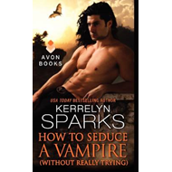 How to Seduce a Vampire (Without Really Trying) (BOK)