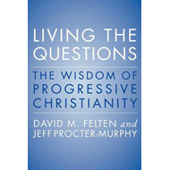 Living the Questions: An Introduction to Progressive Christianity (BOK)