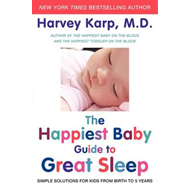 The Happiest Baby Guide to Great Sleep: Simple Solutions for Kids from Birth to 5 Years (BOK)