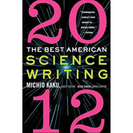 The Best American Science Writing: 2012 (BOK)