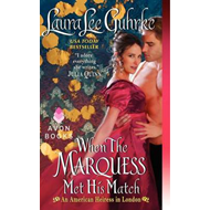 When the Marquess Met His Match: An American Heiress in London (BOK)