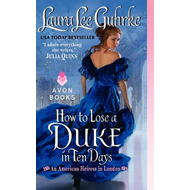 How to Lose a Duke in Ten Days: An American Heiress in London (BOK)