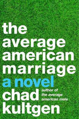 The Average American Marriage: A Novel (BOK)