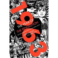 1963: The Year of the Revolution: How Youth Changed the World with Music, Art, and Fashion (BOK)
