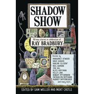 Shadow Show: An Anthology of Original Short Fiction by 26 Authors, Each of Whom Was Inspired by the (BOK)