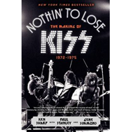 Nothin' to Lose: The Making of Kiss (1972-1975) (BOK)