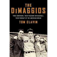 The Dimaggios: Three Brothers, Their Passion for Baseball, Their Pursuit of the American Dream (BOK)