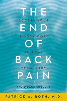 The End of Back Pain: Access Your Hidden Core to Heal Your Body (BOK)