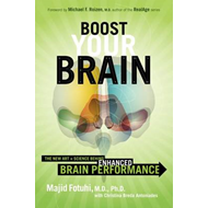 Boost Your Brain: The New Art and Science Behind Enhanced Brain Performance (BOK)