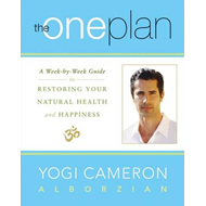 The One Plan: A Week-by-Week Guide to Restoring Your Natural Health and Happiness (BOK)