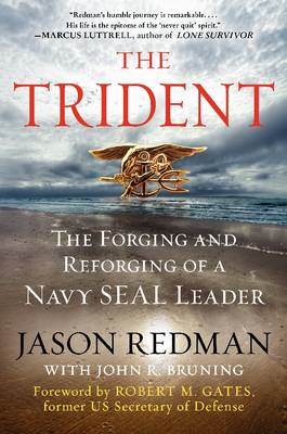 The Trident: The Forging and Reforging of a Navy SEAL Leader (BOK)