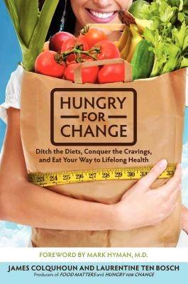 Hungry for Change: The How-to-Guide for Breaking Free from the Diet Trap (BOK)