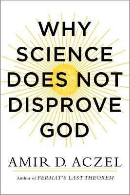 Why Science Does Not Disprove God (BOK)