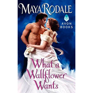 What a Wallflower Wants (BOK)