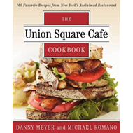 The Union Square Cafe Cookbook: 160 Favorite Recipes from New York's Acclaimed Restaurant (BOK)