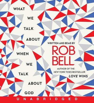 What We Talk about When We Talk about God (BOK)
