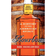 Bourbon: A History of the American Spirit (BOK)