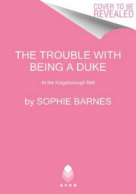 The Trouble with Being a Duke: At the Kingsborough Ball (BOK)