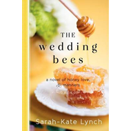 The Wedding Bees: A Novel of Honey, Love, and Manners (BOK)