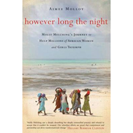 However Long the Night: One American Woman's Journey to Help Millions of African Women and Girls Tri (BOK)
