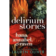 Delirium Stories: Hana, Annabel, and Raven (BOK)