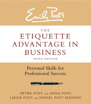 The Etiquette Advantage in Business: Personal Skills for Professional Success (BOK)
