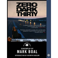 Zero Dark Thirty: The Shooting Script (BOK)