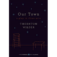 Our Town: A Play in Three Acts (BOK)