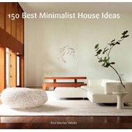 150 Best Minimalist House Ideas (BOK)