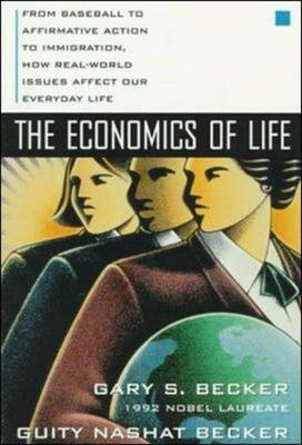 Economics of Life: From Baseball to Affirmative Action to Immigration : How Real-world Issues Affect (BOK)