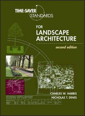 Time-saver Standards for Landscape Architecture: Design and Construction Data (BOK)