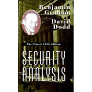 Security Analysis: The Classic 1934 Edition (BOK)