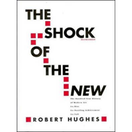 The Shock of the New: Art and the Century of Change (BOK)