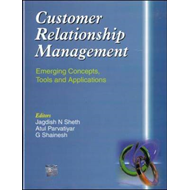 Customer Relationship Management: Emerging Concepts, Tools and Applications (BOK)