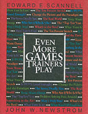 Even More Games Trainers Play: Experiential Learning Exercises (BOK)